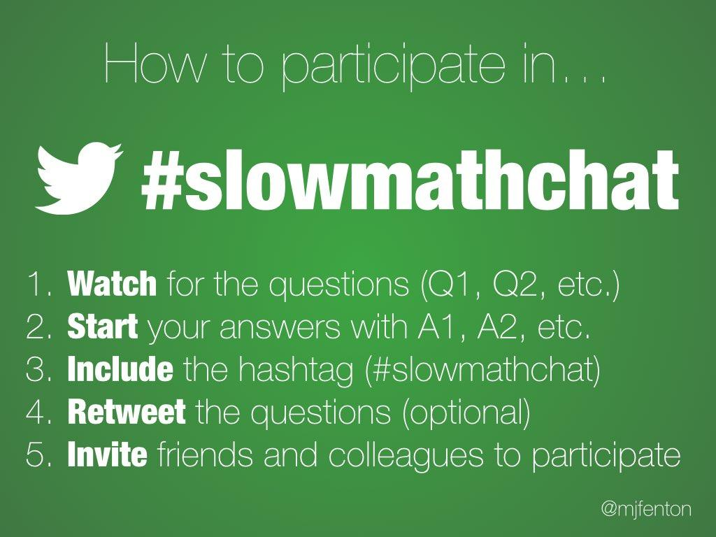 Wondering how to participate in #slowmathchat? Here's how: http://t.co/GOyu9OvHGA http://t.co/1LWaNMD1Vq