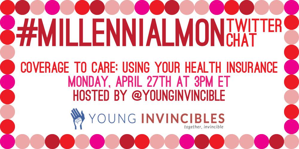 TODAY: We'll be talking about how to turn your health insurance into care. Join us at 3ET/12PT using #MillennialMon! http://t.co/D3jPrmisCI