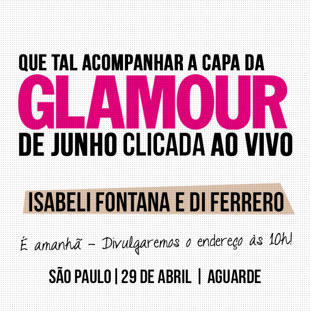É amanhã! @GlamourBR | Follow us live during the shoot of the June cover story for Brazilian Glamour! http://t.co/tWrhNtPbJX