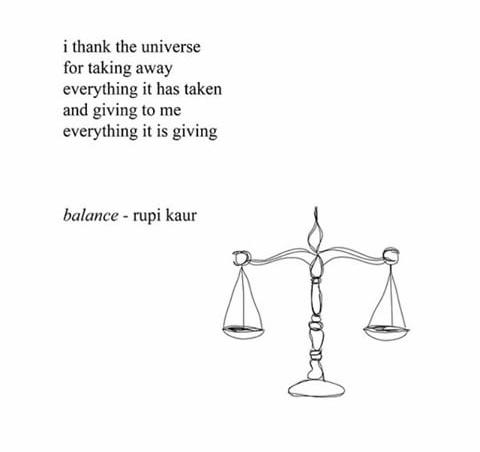 "Image result for ""i thank the universe for taking everything it has taken and giving to me everything it is giving -balance"""