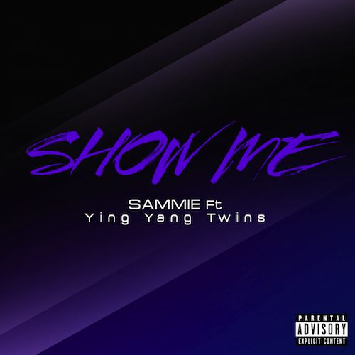 """Download the new hit single """"Show Me"""" by @SammieAlways ft @YingYangTwins - http://t.co/ul5SuYLGH5 http://t.co/Vtck50dtHU"""