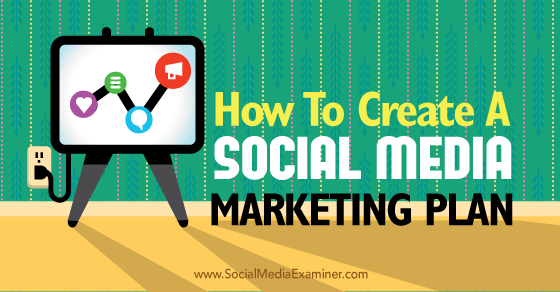 How to Create a Social Media Marketing Plan http://t.co/ujH5INvjkJ by @Kquesen via @smexaminer http://t.co/NLJesN1QWN
