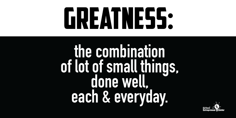 """Greatness: the combination of a lot of small things done well, each & every day!"" #success #humpday #motivation http://t.co/cN4gxPtkTU"