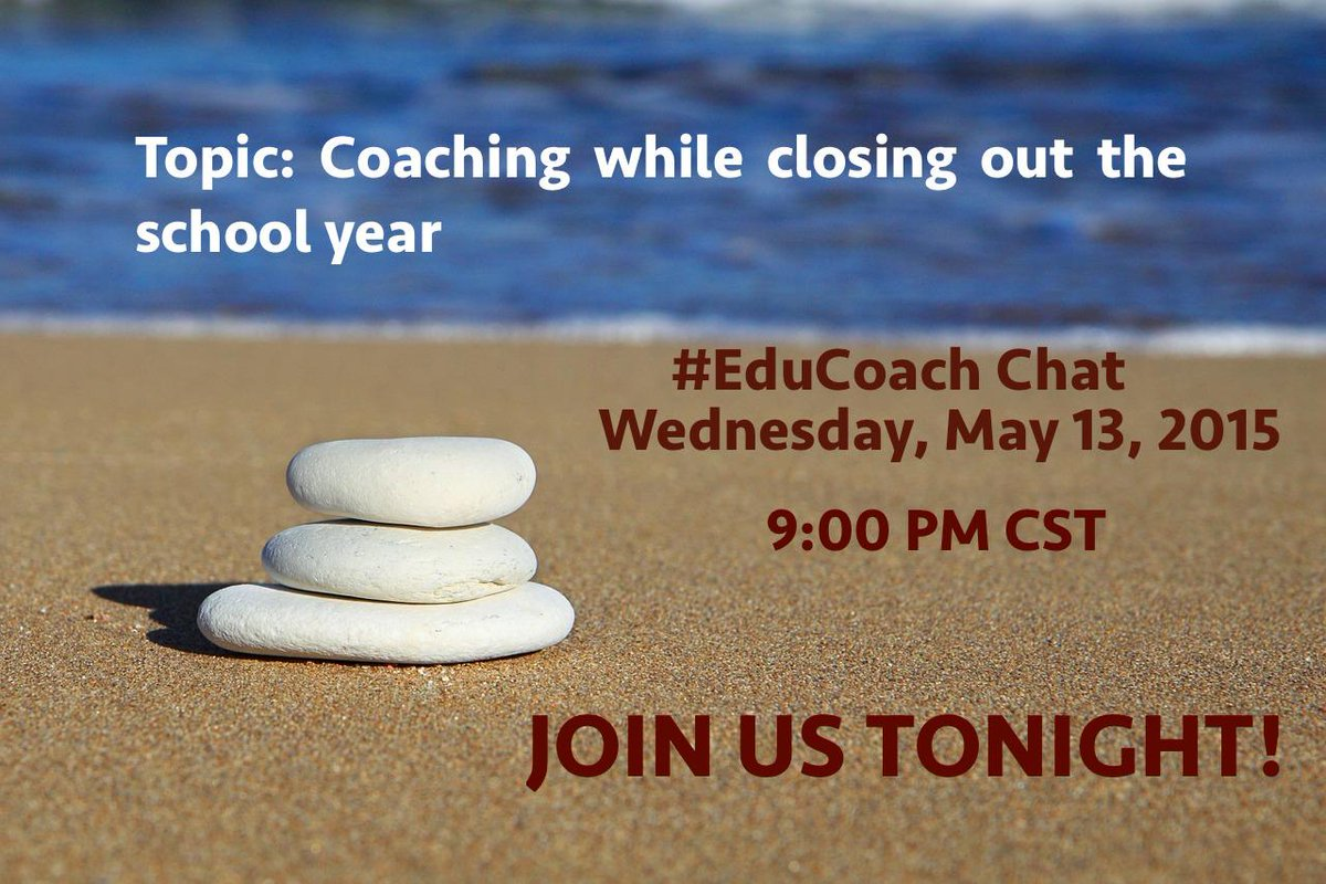 Join us for #educoach chat tonight at 10 PM EST.  Topic: Coaching while closing out the school year. http://t.co/Q2zd35EwEM
