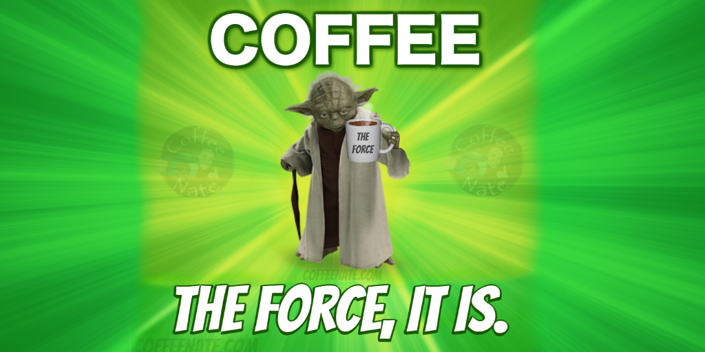 Coffee: The force, it is. #coffee #MayThe4thBeWithYou http://t.co/cCEZcBK3wT