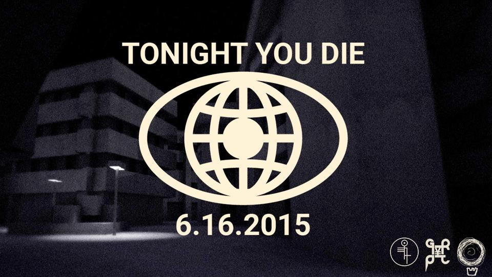 TONIGHT YOU DIE 6.16.2015 http://t.co/lnECXIGpJU @Grypt666 @DuendeGames @deathbombarc  #altgames #horror #indiedev  ⌘ http://t.co/sKeQB7RDxn