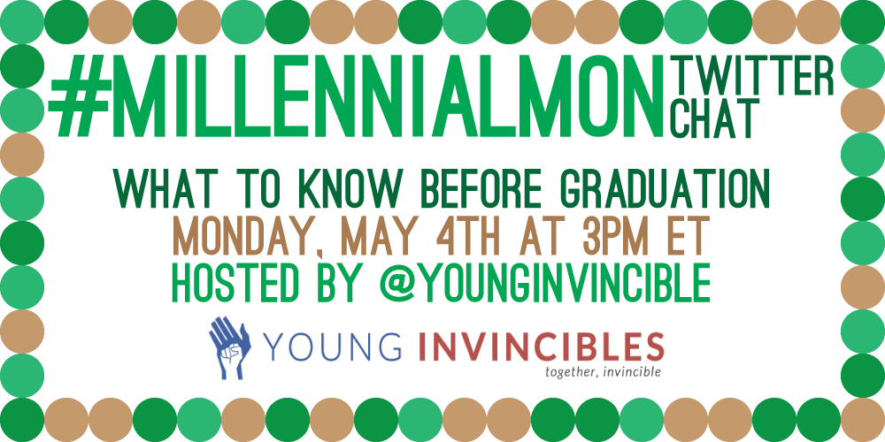 Counting down to the #MillennialMon chat with @YoungInvincible in 45 mins! Everything you need to know for graduation http://t.co/QO7tAlbqww