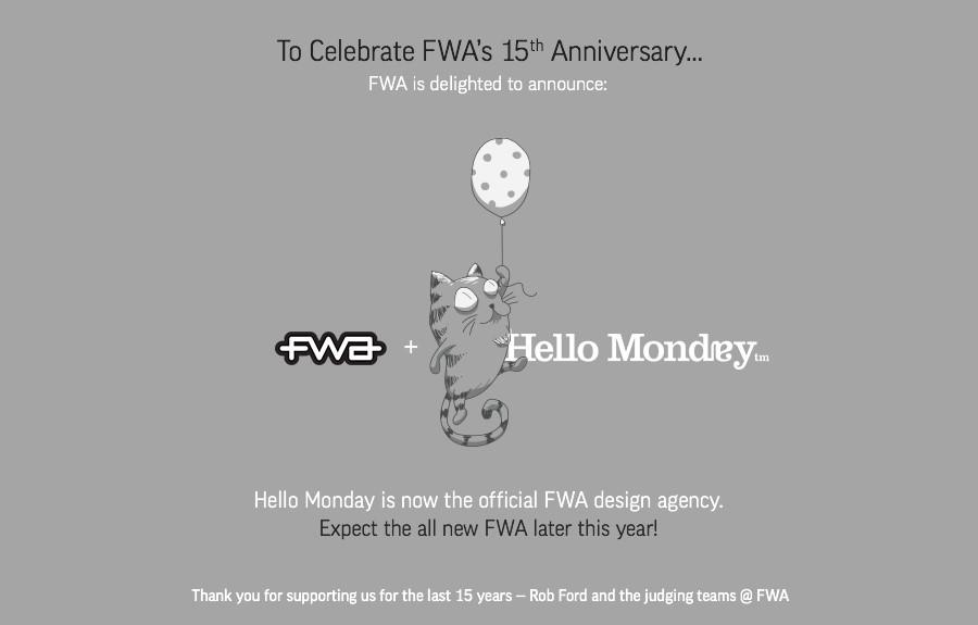 To Celebrate FWA's 15th Anniversary... FWA is Delighted to announce: http://t.co/g9bLIIhk7Z #FWA15 @hellomondaycom http://t.co/PmCzDsuDrv