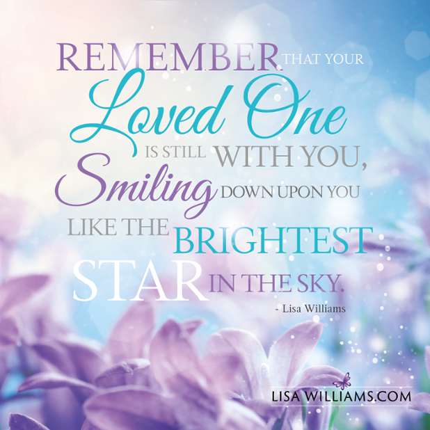 Remember that your loved one is still with you, smiling down upon you like the brightest star in the sky http://t.co/IPZyDZ1R1x