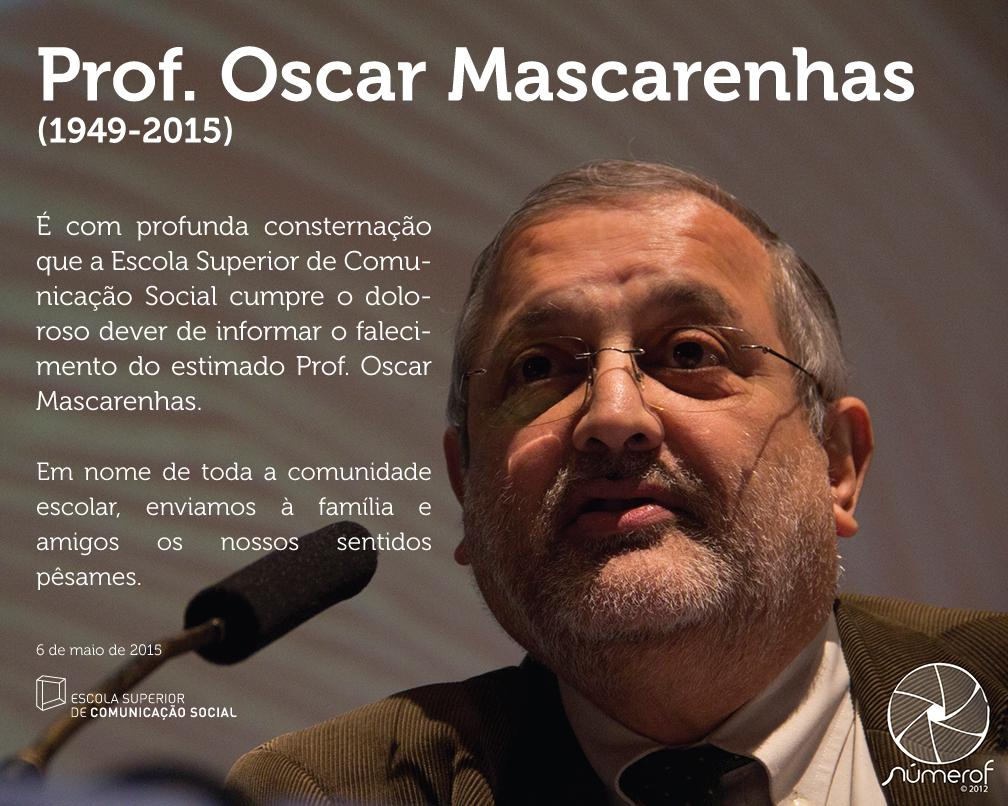 É com profunda consternação que a ESCS cumpre o doloroso dever de informar o falecimento do Prof. Oscar Mascarenhas. http://t.co/0WCQZDFlvt