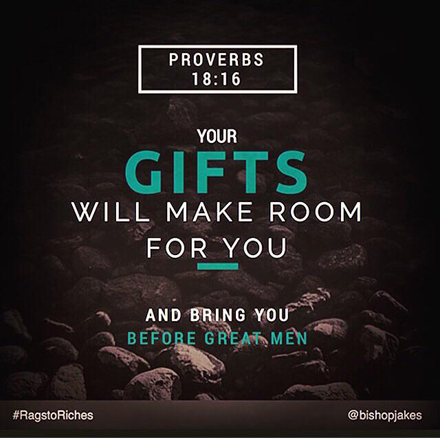 Td Jakes On Twitter Your Gifts Will Make Room For You And Bring