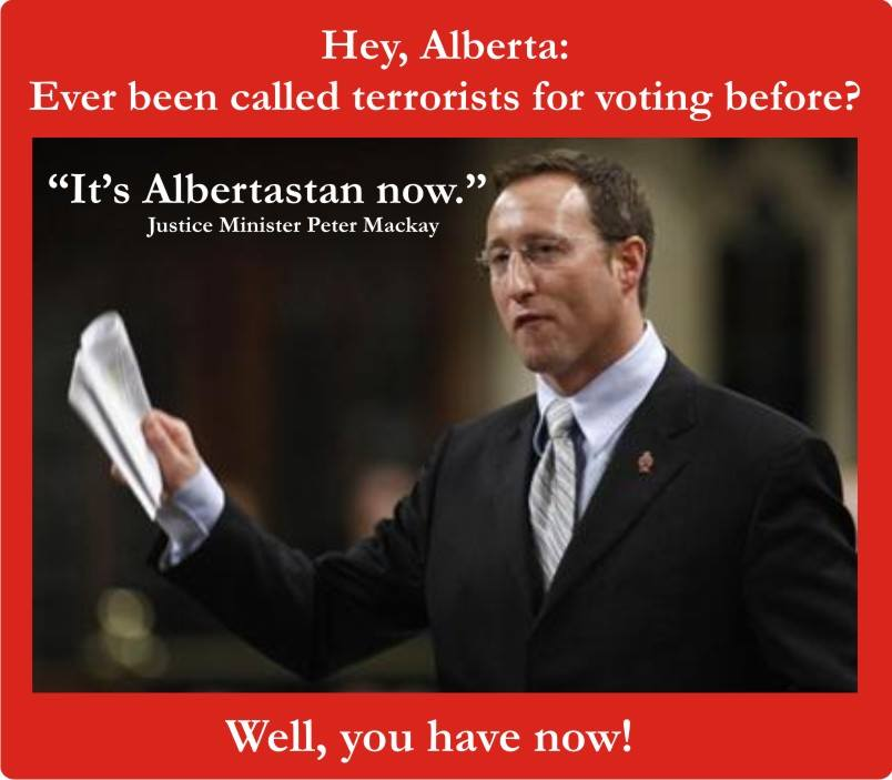 """'it's Albertastan now,' said Justice Minister Peter MacKay"". WOW. are they sending the drones soon? #CDNPOLI #abvote http://t.co/uNwbSUk2A1"