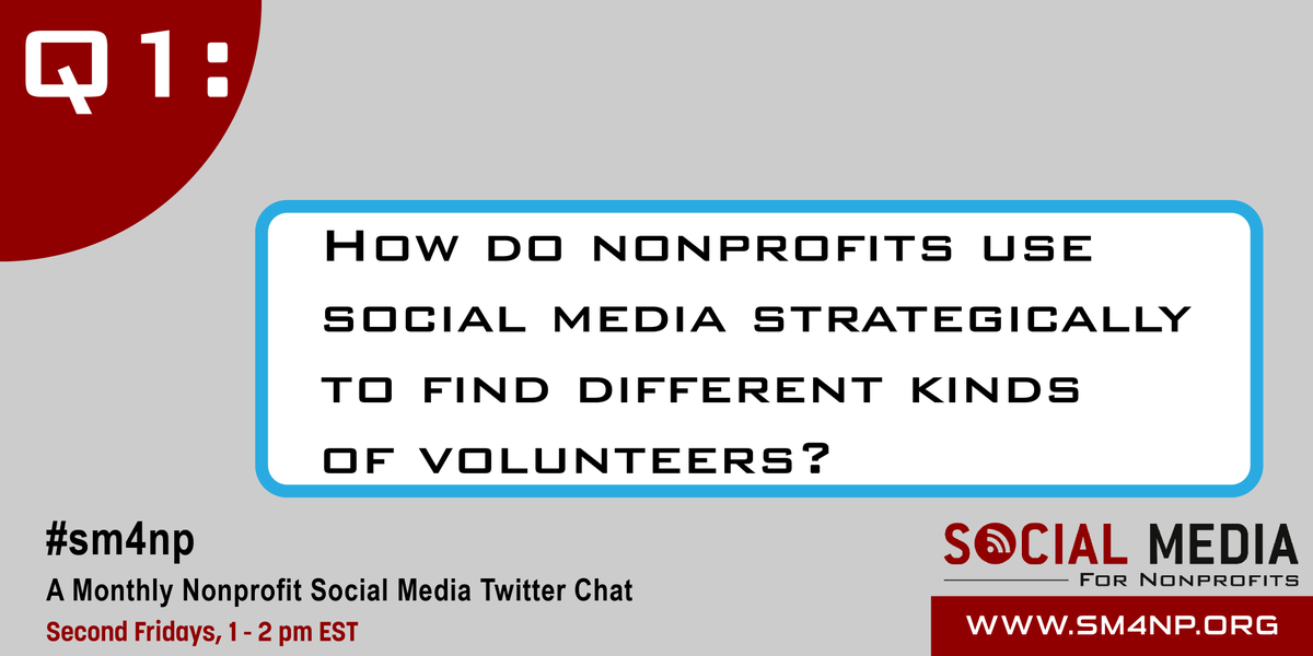 Q1: How do nonprofits use social media strategically to find different kinds of volunteers? #SM4NP http://t.co/S98CNQmLF3