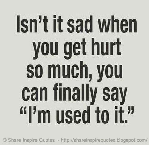 Share Inspire Quotes On Twitter Isnt It Sad When You Get Hurt