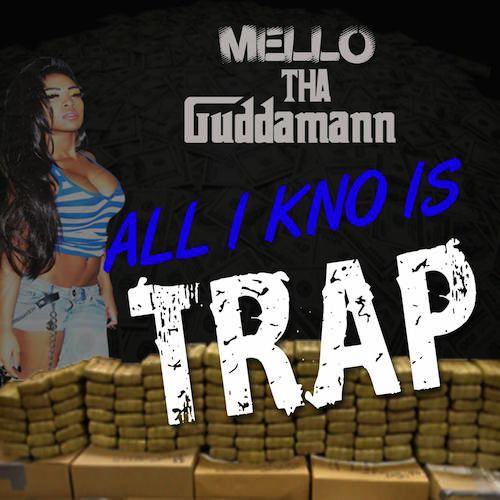 """Download the new banga """"All I Know Is Trap by @ThaGuddaMann - http://t.co/ZowVnFxHf1 http://t.co/JttuaYh74F"""