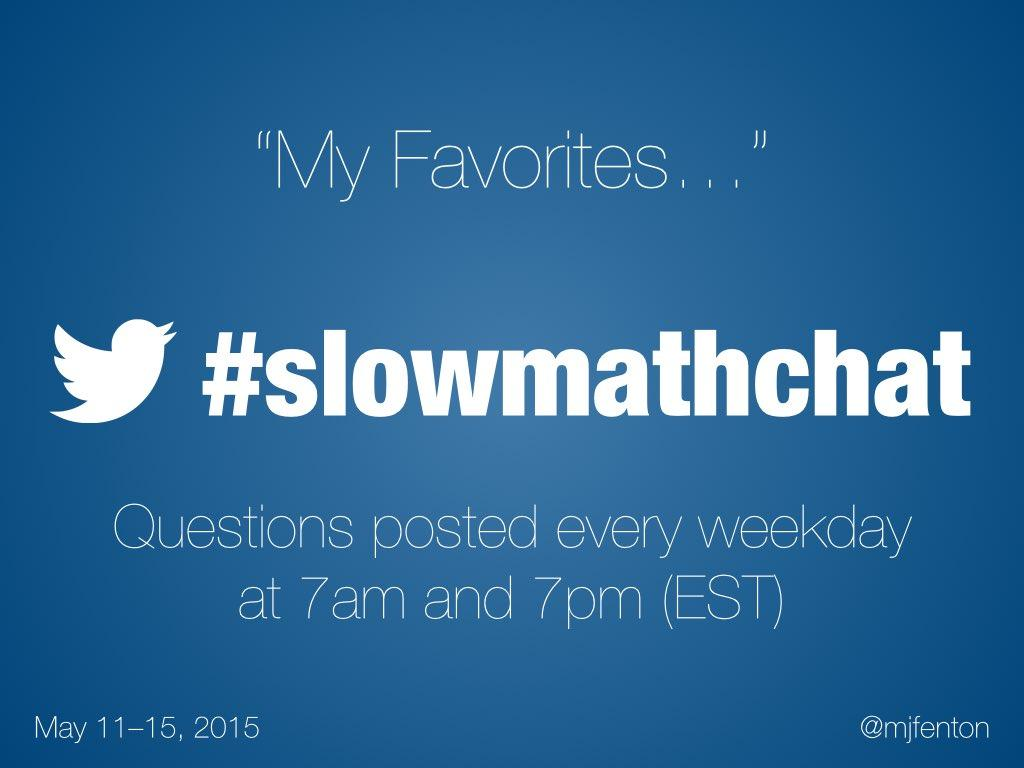 Thumbnail for #slowmathchat • May 11-15, 2015