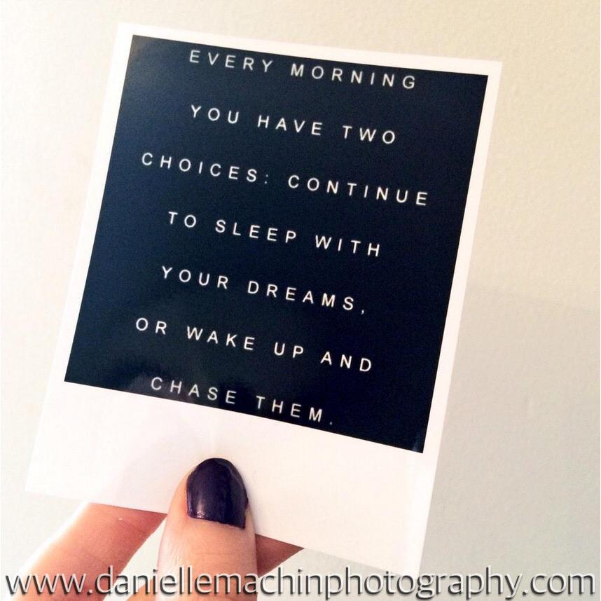 Inspirational Polaroid of The Day. #DMP #Polaroid #DanielleMachinPhotography #DreamChaser http://www.daniellemachinphotography.com pic.twitter.com/yMomRybIec
