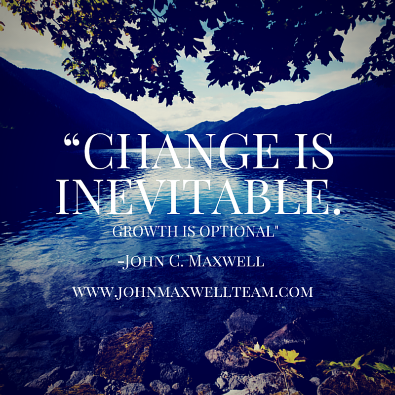 Change is inevitable. Growth is optional. ~John Maxwell #JMTeam