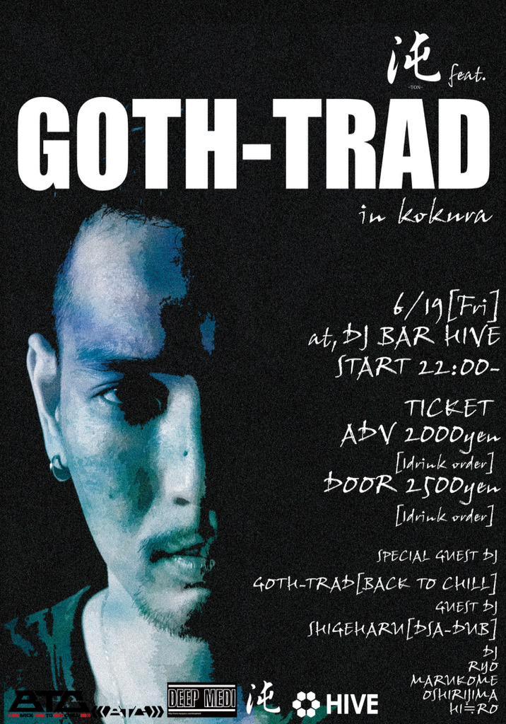 GOTH-TRADが小倉に初出演‼︎  6/19[Fri] 沌-TON- feat.GOTH-TRAD in KOKURA  at, DJ BAR HIVE https://t.co/2j0IgJ8IKx http://t.co/1WyUjU7hOh