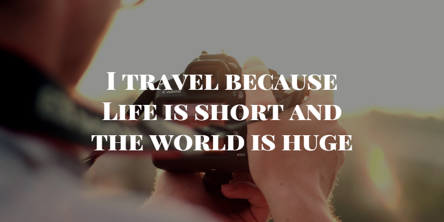 """I travel because life is short and the world is huge"" - Do you? #travel #quotes http://t.co/MapnJ8Qzl1"