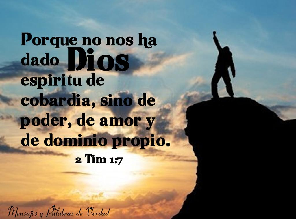 "Maria Perez Espiritu på Twitter: ""2 Timoteo 1:7 Porque no nos ha dado Dios  espíritu de cobardía, sino de poder, de amor y de dominio propio. #rpsp  http://t.co/eTQEOeP6uV"""