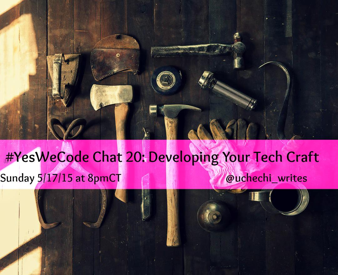 Thumbnail for #YesWeCode 20: Developing Your #Tech Craft