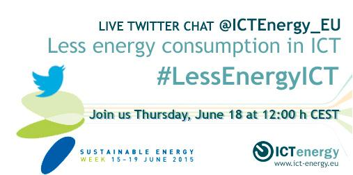"Save the date! June 18 12h CEST - Twitter chat ""Less energy consumption in ICT"" #LessEnergyICT @euenergyweek Join us! http://t.co/RG1HHNlOrm"