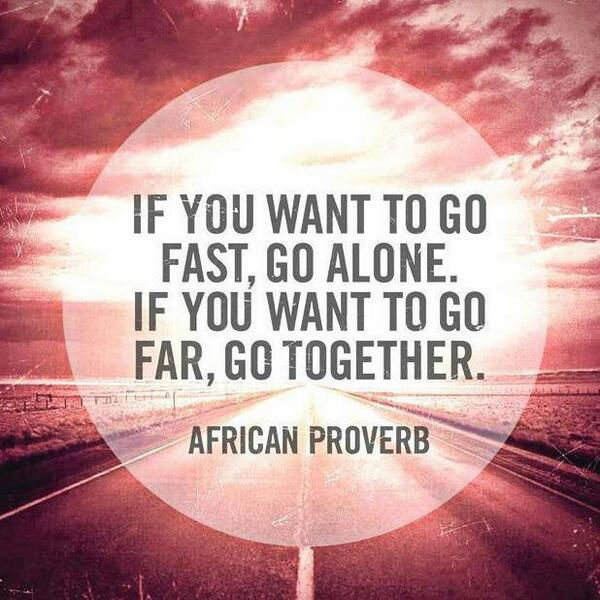 """If you want to go fast, go alone. If you want to go far, go together."" African Proverb #ATD2015 http://t.co/FLc9Wc0g6z"