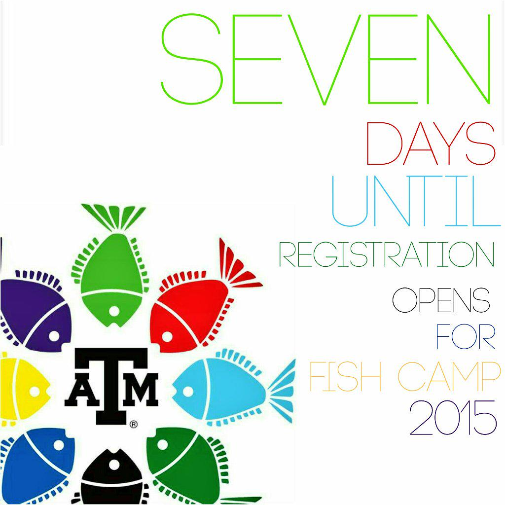Exactly one week until registration opens for #FishCamp2015! Are you ready #TAMU19 ?! http://t.co/INzDMYHXQF