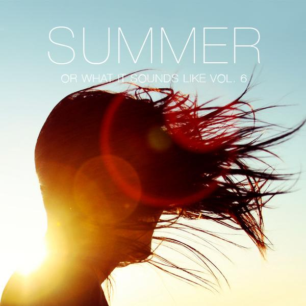 And… here it is! SUMMER (OR WHAT IT SOUNDS LIKE) VOL. 6 /// Stream / Download here: http://t.co/qxiBJizUqL http://t.co/tcFGgCPNrg
