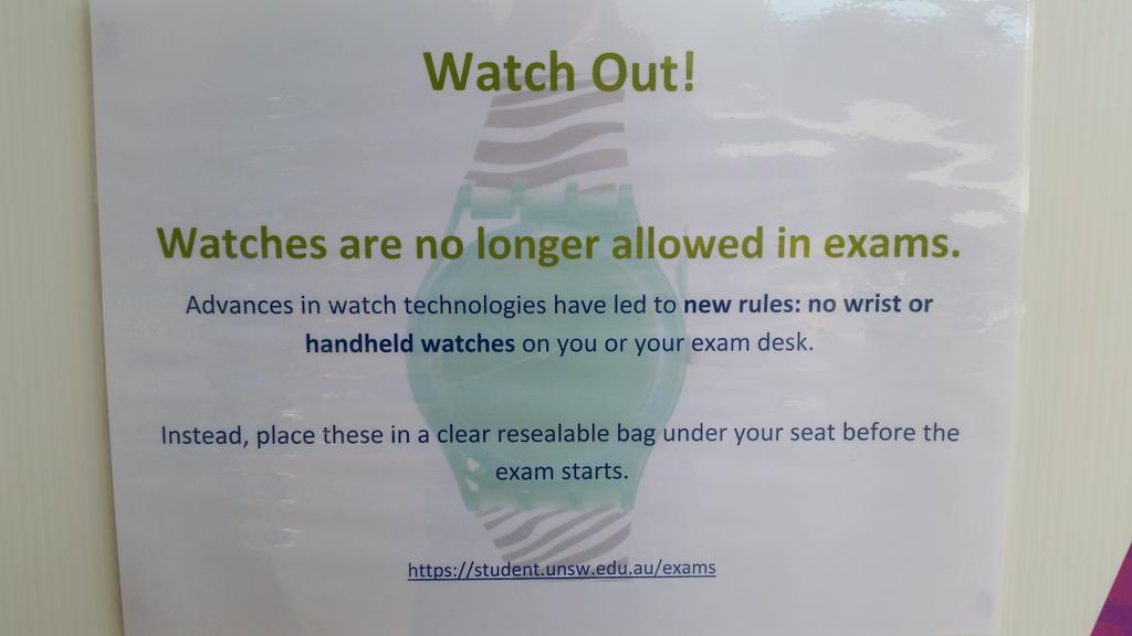 Responding to the popularity of smartwatches, @unsw has banned all watches from wrists / on desks during uni exams http://t.co/XpY57vVCI7