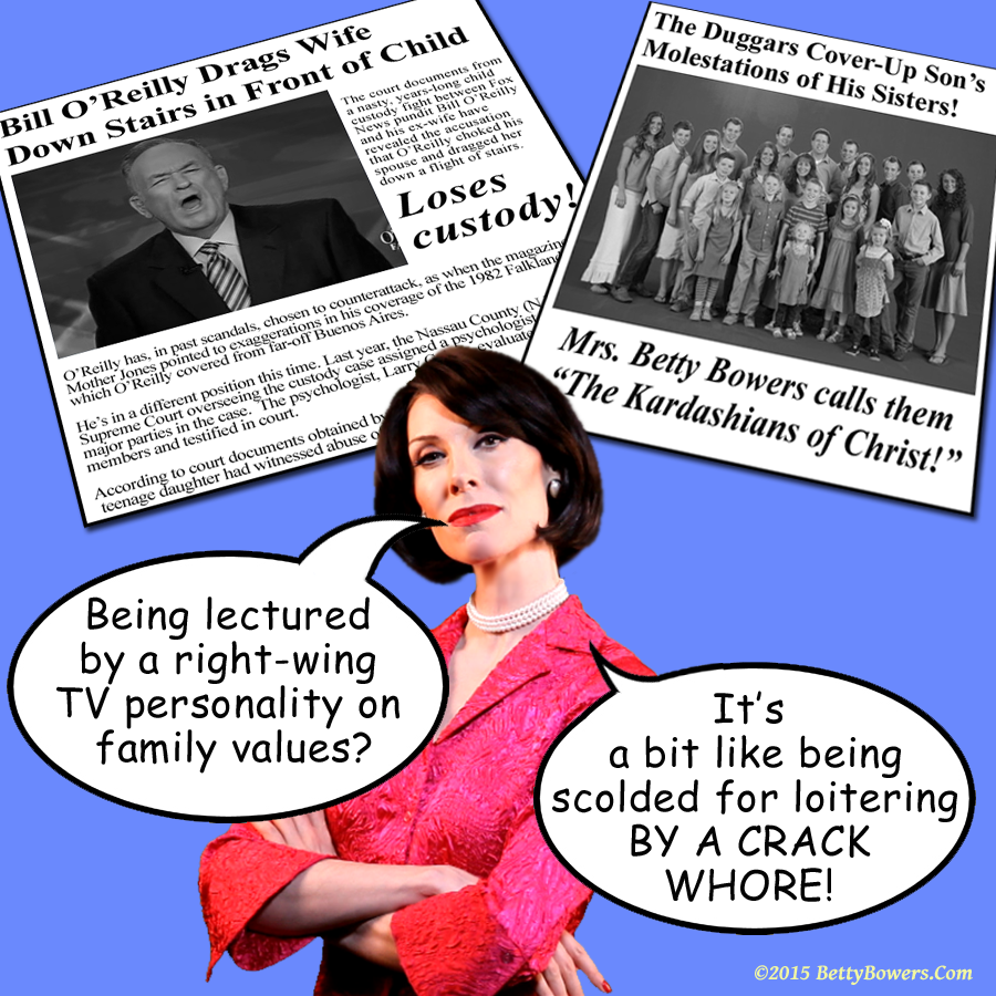 .@BettyBowers never lies. #BillOReilly #DuggarScandal #Christian #Hypocrisy http://t.co/7eEcojAEGT