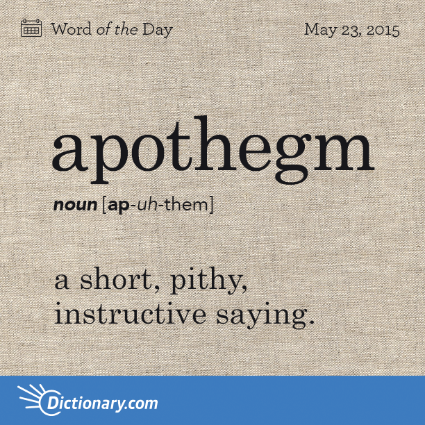 Dictionary On Twitter Do You Have An Apothegm You Like To Say