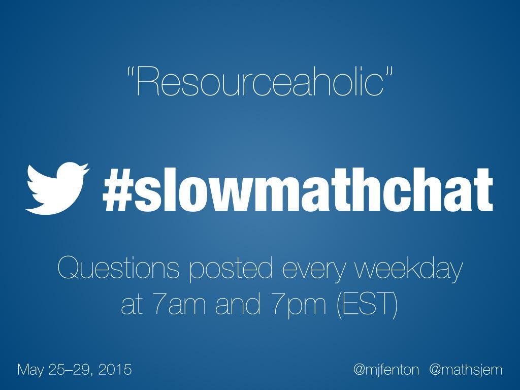 Thumbnail for #slowmathchat • May 25-29, 2015