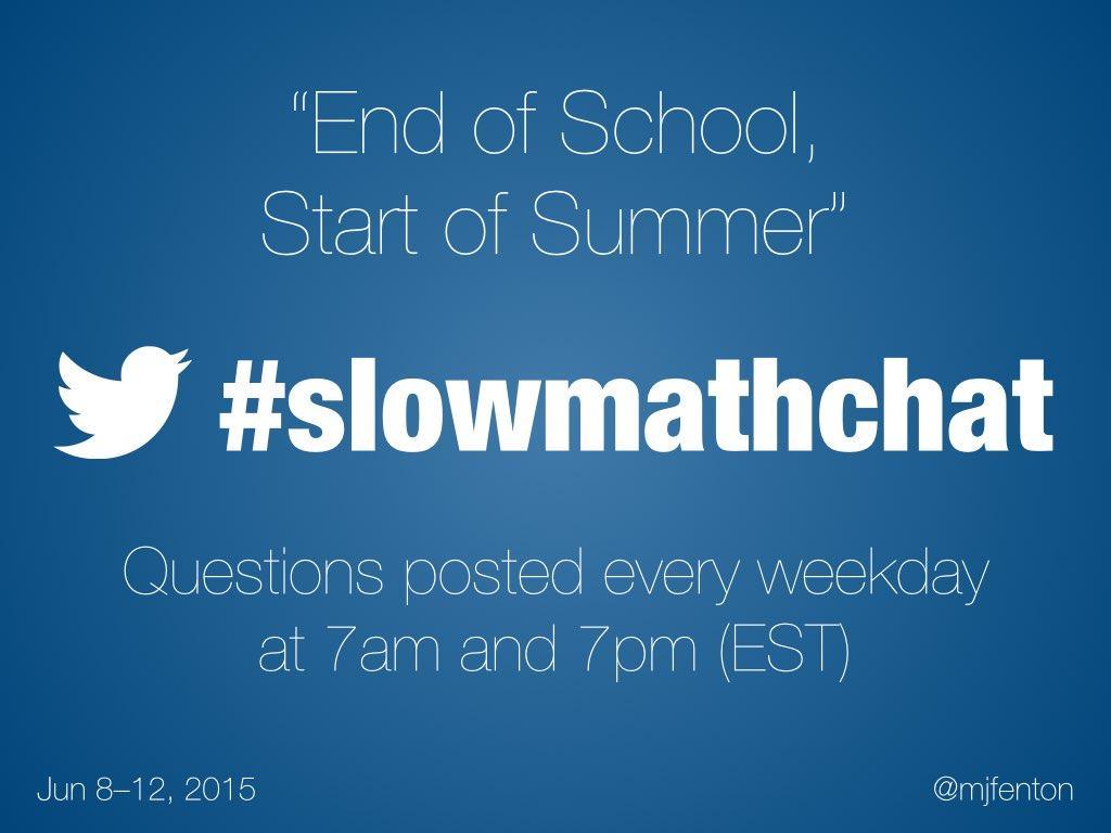 Thumbnail for #slowmathchat • June 8-12, 2015