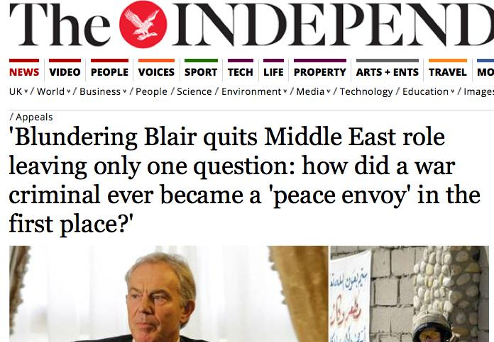 "Tony Blair Independent headline: ""...how did a war criminal ever became a 'peace envoy' in the first place?"" http://t.co/ucQBh9cqMz"