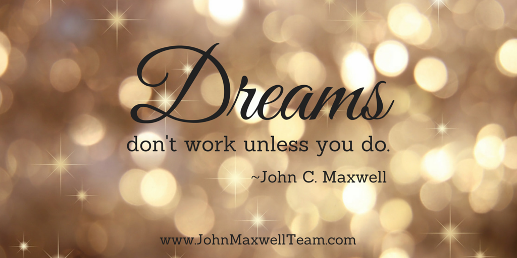 RT @JohnMaxwellTeam: Dreams don't work unless you do. What are you dreaming about? https://t.co/aJKv6IiJ0Y #JMTeam https://t.co/1MM6wXwNZm