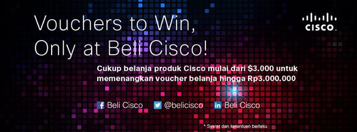 Cukup belanja produk Cisco mulai dari $3.000 untukmemenangkan voucher belanja hingga Rp 3.000.000 hanya di Beli Cisco http://t.co/VnwJfArryB