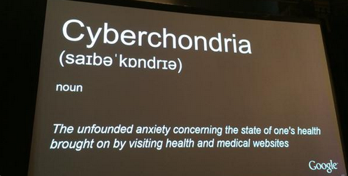 Cyberchondria:unfounded anxiety re the state of your health, result of visiting too many medical websites V @kanter http://t.co/dDzuQ1d1gk