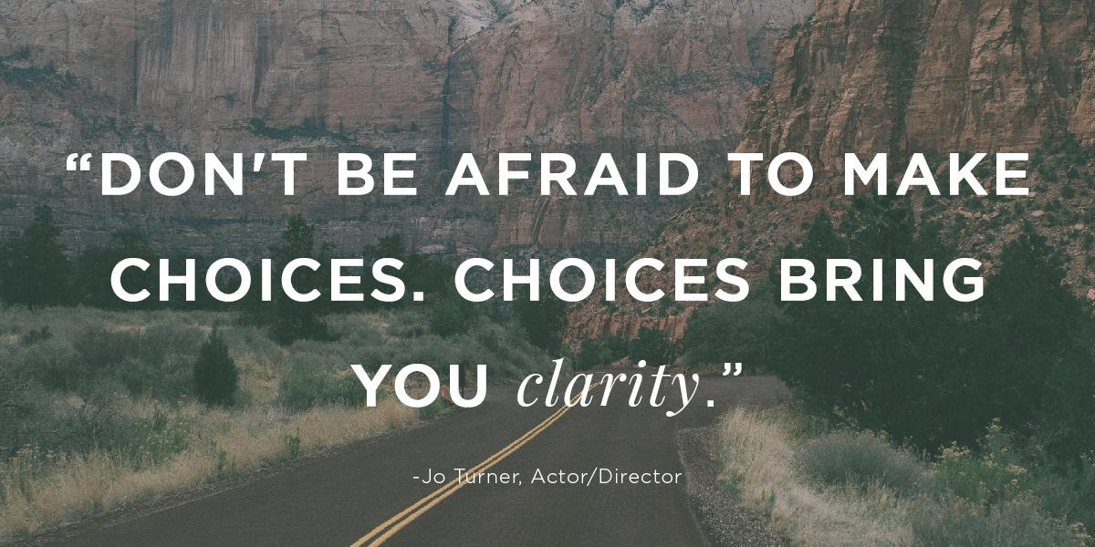 Roadtrip Nation On Twitter Choices Bring You Clarity Quotes Http