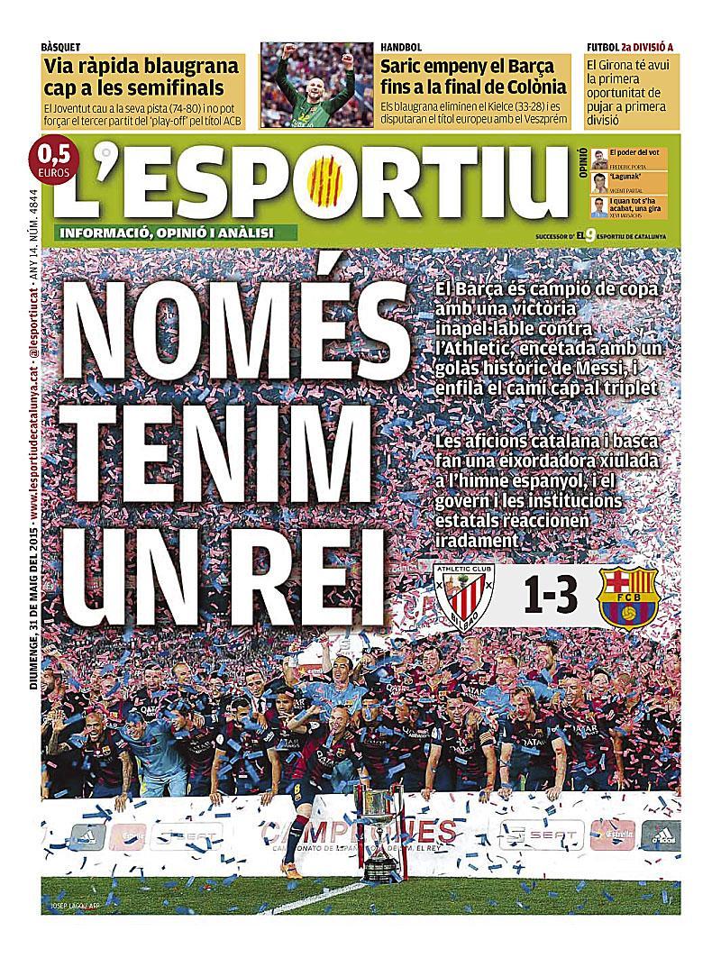"""""""Només tenim un rei"""", la victòria del Barça a la copa contra l'Athletic i el golàs de Messi a portada @lesportiucat http://t.co/PsxSY90VL7"""