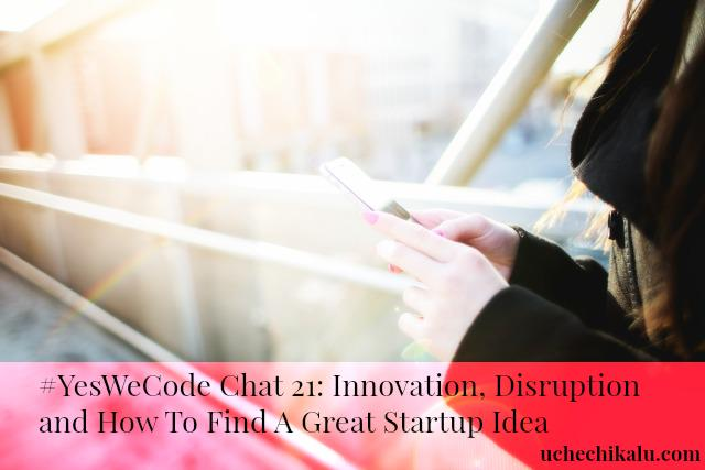 Thumbnail for #YesWeCode Chat 21: Tech disruption + innovation