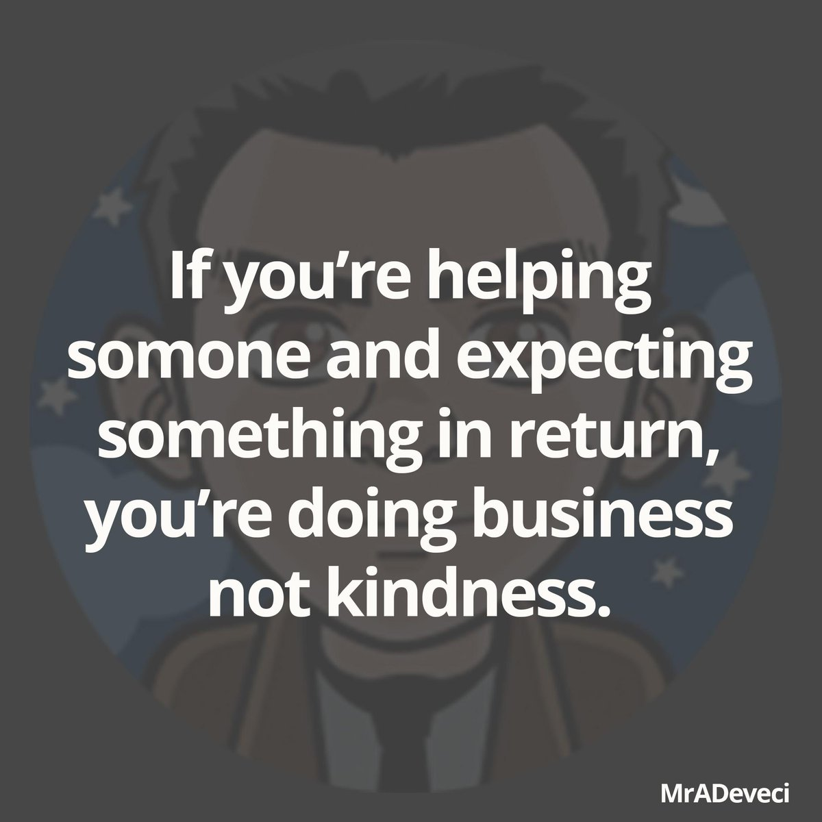 If you're helping someone and expecting something in return, you're doing business and not kindness. #qotd #quote http://t.co/auzdo1cZta