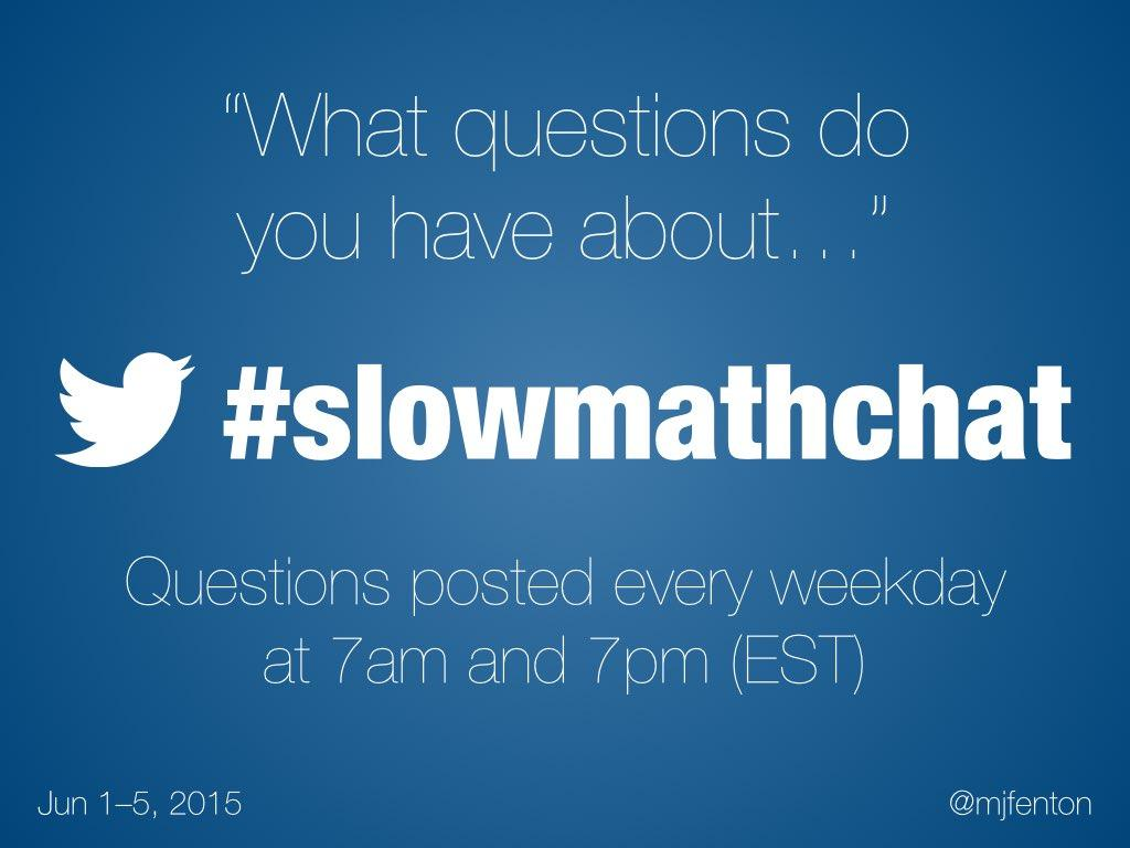 Thumbnail for #slowmathchat • June 1-5, 2015