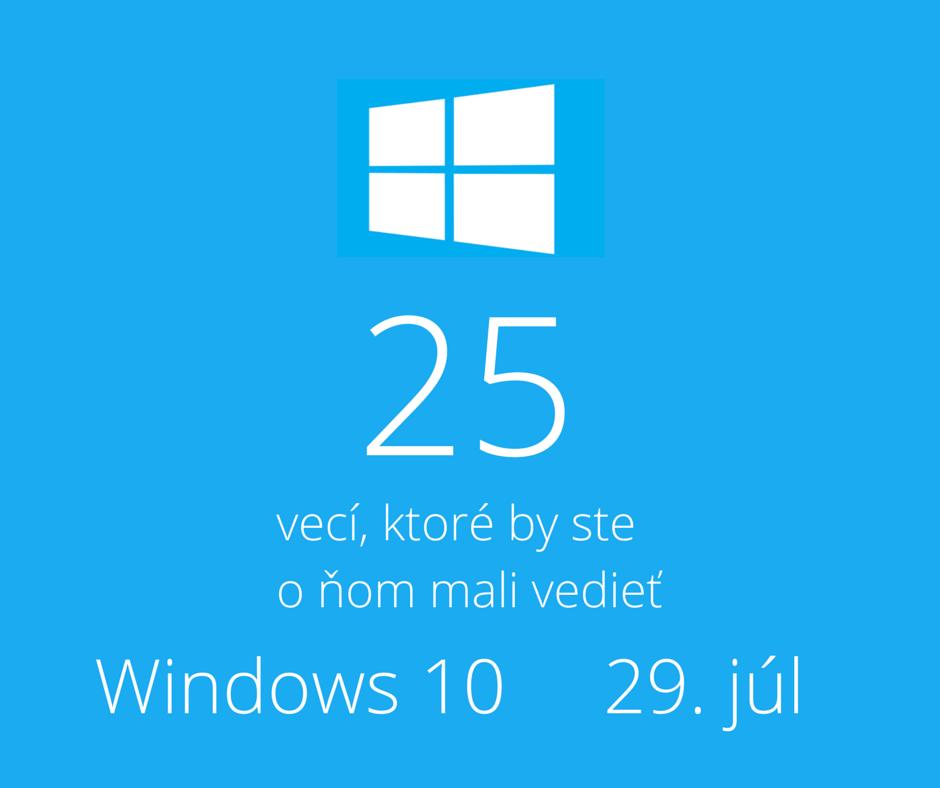 Release #Windows 10 je blízko - čo je 25 vecí, ktoré by ste o ňom mali vedieť? http://t.co/oo8U5rVVZM #windows10 http://t.co/z5CtkneEDw
