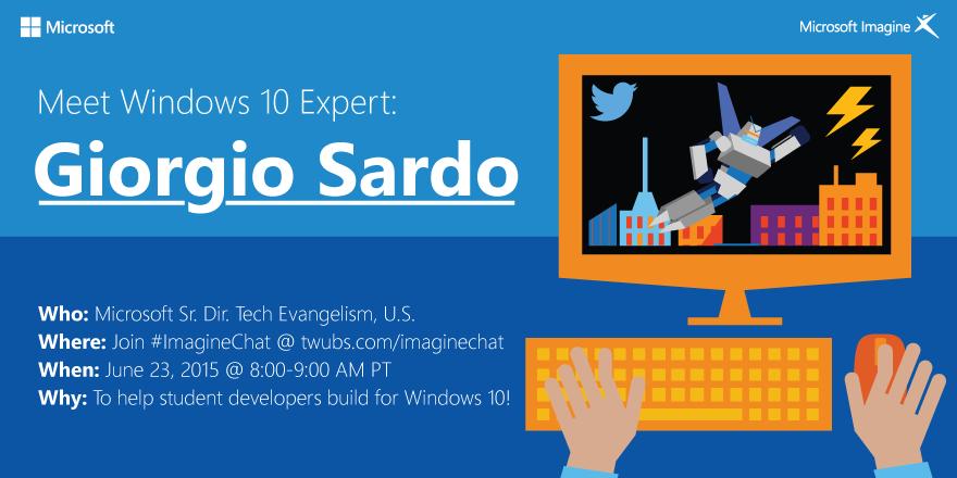 Calling all student devs! Chat w/ #Windows10 expert @GiSardo LIVE on 6/23 using #ImagineChat http://t.co/k8NQ7V4I3C http://t.co/KBXjBrkF9T