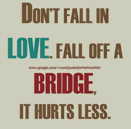 Love Quotes For Her On Twitter Dont Fall In Love Fall Off A