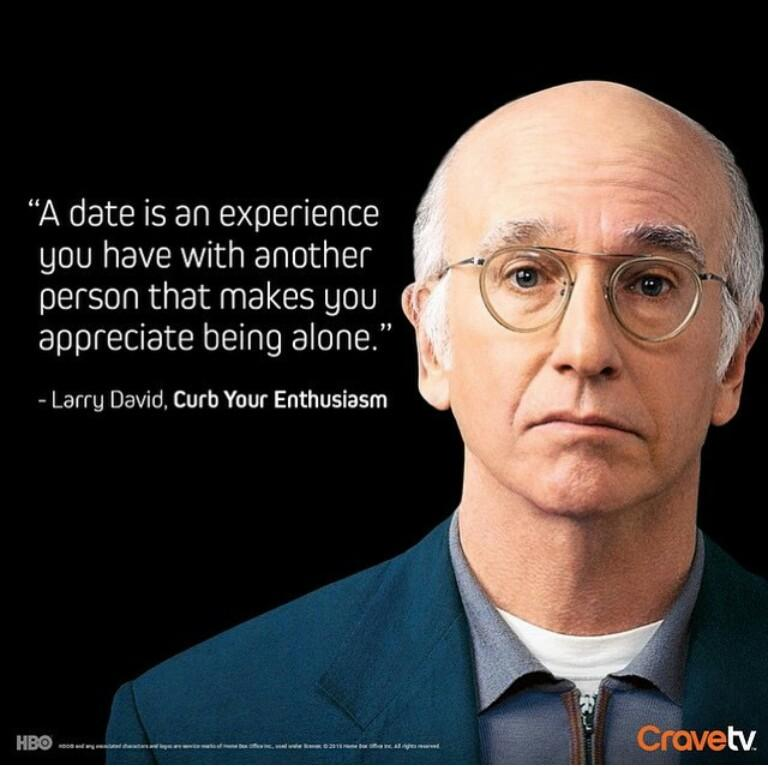 Larry David Quotes Amazing Larry David Quotes On Twitter A Date Is A Experience You Have With