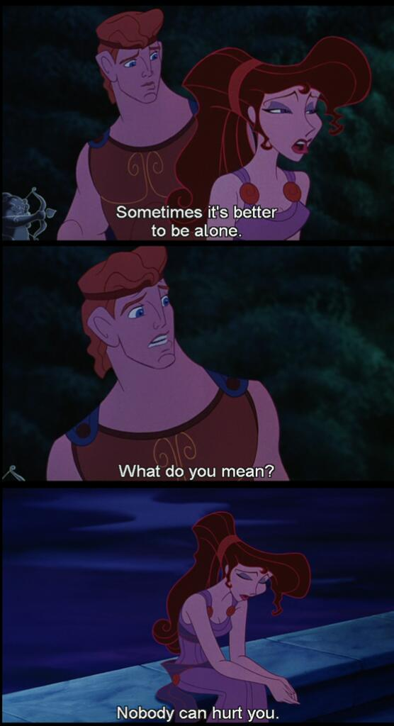 Awesome Tvshowquotes A Twitter Meg Sometimes It S Better To Be Alone Hercules What Do You Mean Meg Nobody Can Hurt You Disneymovie Quote Http T Co L0fusebqab