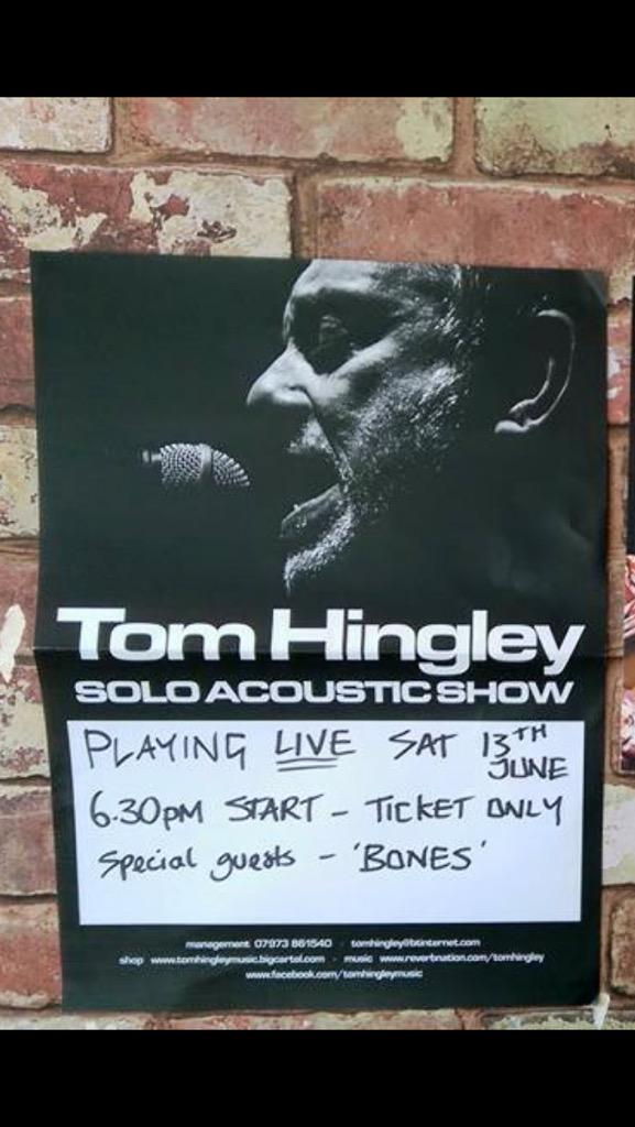 TOM HINGLEY this Saturday from 6:30Pm with special guests BONEZ. This is a ticket only event. £4 or two for £6